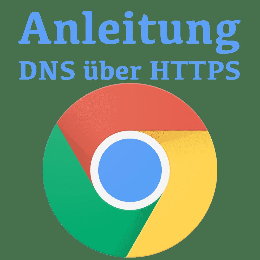 Anleitung: DNS über HTTPS mit Chrome