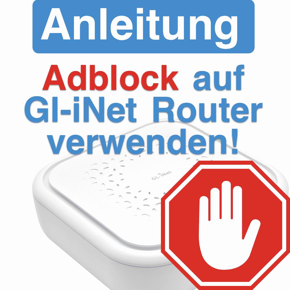 Adblock auf Gl-iNet Router verwenden