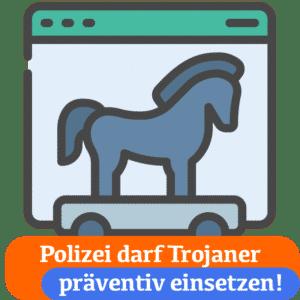 Polizei darf Bundestrojaner nun präventiv einsetzen!