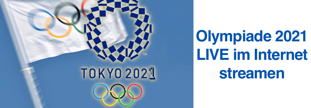 Olympiade 2021 LIVE im Internet streamen
