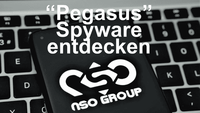 Pegasus Trojaner/Spyware finden