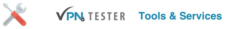 VPNTESTER kostenlose Tools & Services