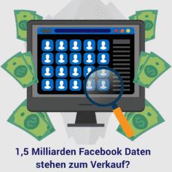 1,5 Milliarden Facebook Daten stehen zum Verkauf